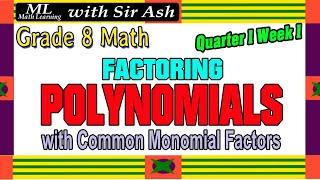 Math 8 Week 1 Quarter 1 Factoring Polynomials with Common Monomial Factors