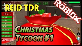 ROBLOX / CHRISTMAS TYCOON 1: IT BEGINS! / Reid TDR for Kids, Dad and Son, no bad words