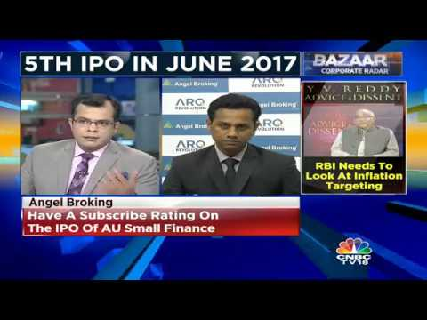 Have A Subscribe Rating On The IPO Of AU Small Finance Bank: Angel Broking