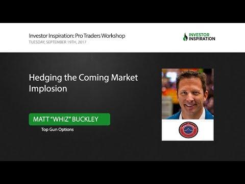 Hedging the Coming Market Implosion | Matt Buckley