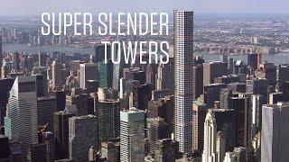 Engineering Super Slender Towers