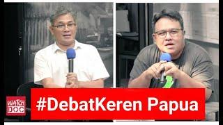 Gambar cover #DebatKeren Papua - Budiman Sudjatmiko vs Dandhy Laksono