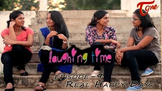 Real Happy Days | Laughing Time | Episode 9 | by Ravi Ganjam | #TeluguComedyWebSeries