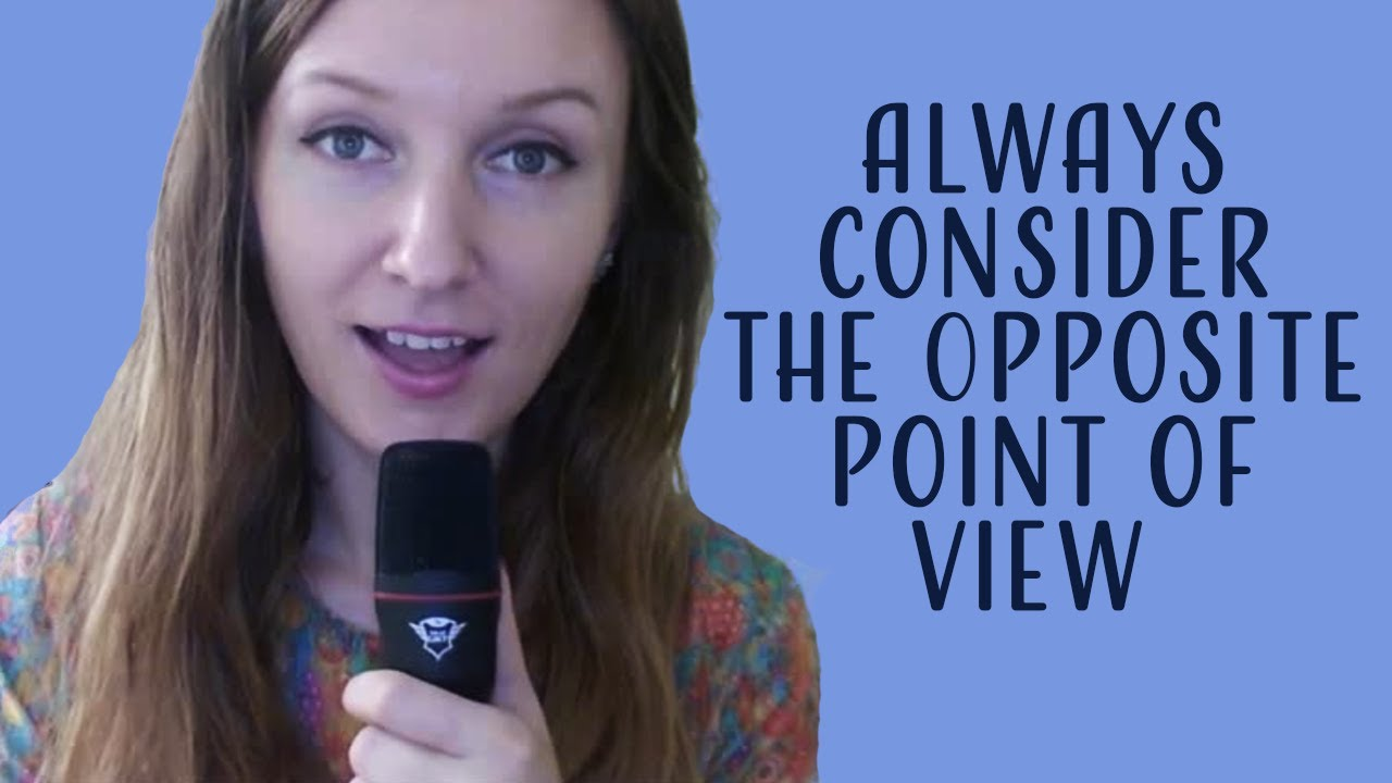Why You Should Always Be Willing to Look at the Opposite Point of View