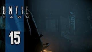 Until Dawn: Part 15 - WHAT IS THAT?! - Gameplay / Walkthrough