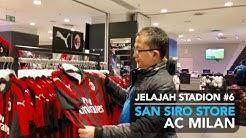 Jelajah Stadion #6 : Belanja Jersey di SAN SIRO STORE - AC MILAN