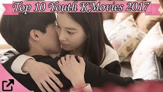 Video Top 10 Youth Korean Movies 2017 (All The Time) download MP3, 3GP, MP4, WEBM, AVI, FLV Juli 2018