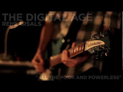 """The Digital Age - Rehearsals - """"All The Poor And Powerless"""""""