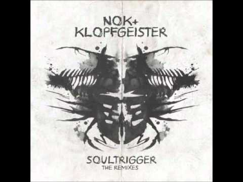 NOK And Klopfgeister - Soultrigger (Day Din Remix)