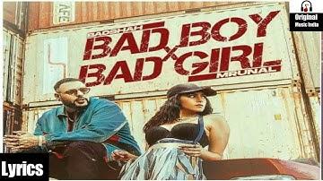 Bad Boy x Bad Girl (LYRICS) | Badshah | Mrunal Thakur | Nikhita Gandhi | New Song 2021