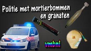 Politie met mortierbommen en granaten ll vmbnl ll vuurwerkbommen