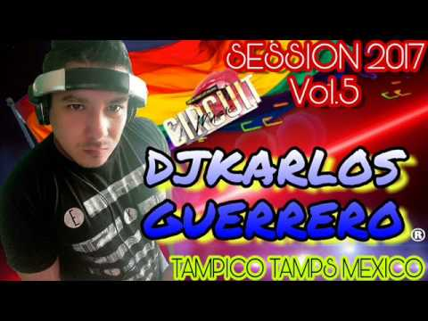 Musica de Antro - circuit mix 2017 Vol  5 Djkarlos Guerrero