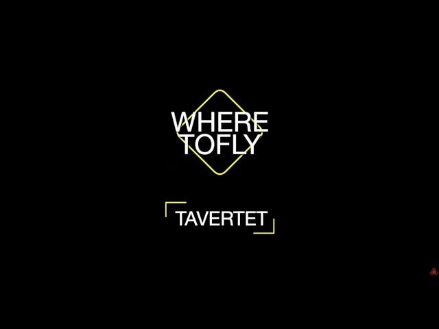 Where to Fly: Tavertet