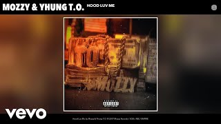 Mozzy Yhung T.o. Hood Luv Me Audio.mp3