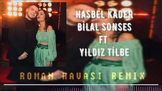 Roman Havası Remix 2011 ( Hasbel Kader ) Bilal Sonses Ft Yıldız Tilbe ) Resimi