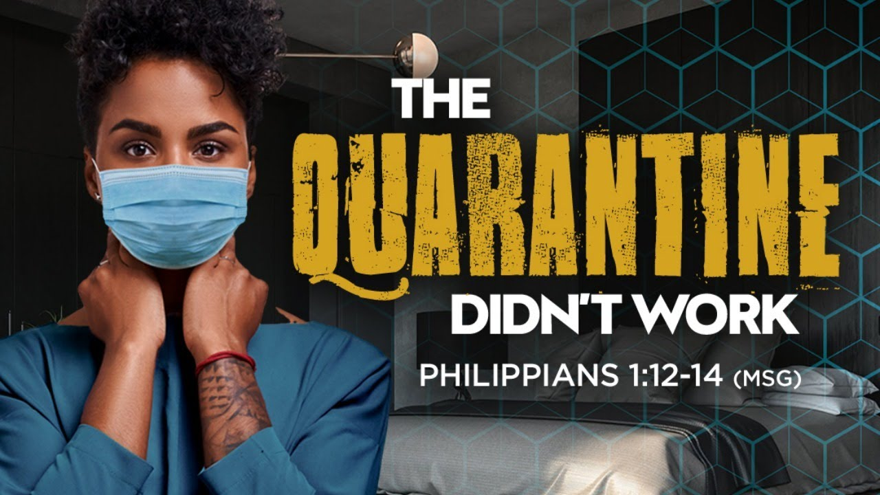 The Quarantine Didn't Work | Dr. E. Dewey Smith | Philippians 1:12-14 (MSG)