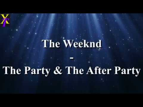 The Weeknd - The Party & The After Party (Lyrics)