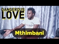 Download Mthimbani - Dangerous Love MP3 song and Music Video