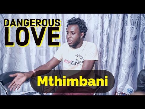 Mthimbani - Dangerous Love