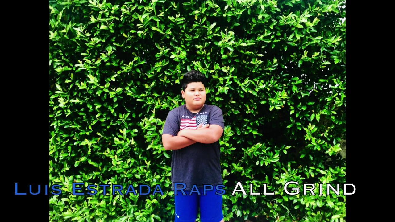 Luis Estrada Raps - All Grind (Official Audio) (Lyrics in Description)