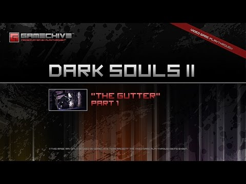 Dark Souls 2 (PS3/PS4) Gamechive (The Gutter, Part 1/1)