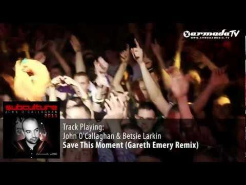 John O'Callaghan & Betsie Larkin - Save This Moment (Gareth Emery Remix) - Subculture 2011 preview