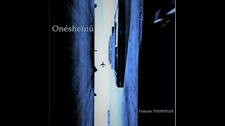 "François TOURNEUR- TOO MANY CLOUDS  - Album ""Onésheïnû"""