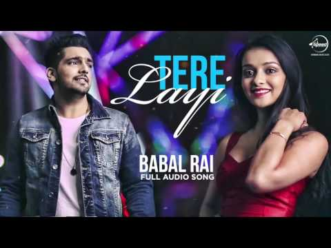 Tere Layi (Full Audio Song) | Babbal Rai | Punjabi Song Collection | Speed Records