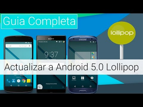 Instalar Android 5.0 / 5.1 Lollipop - Actualizar Android | 2015