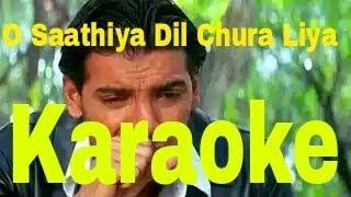 O Saathiya Dil Chura Liya Karaoke - Saaya ( 2003 ) Udit Narayan & Alka Yagnik
