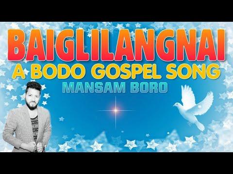 Baiglilangna - Mansam Boro | Bodo Gospel Song | Official Lyrics Video |