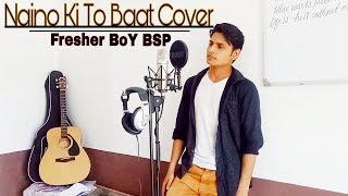 Naino ki to baat cover Version By Fresher BoY BSP    @ Red Crown Music    Tu Mera hai sanam cover
