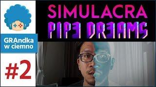 Simulacra: Pipe Dreams PL #2 | Czy Tommy to naprawdę Tommy?