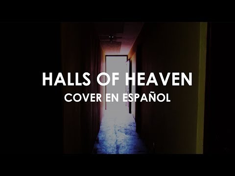 Halls Of Heaven (COVER EN ESPAÑOL) - Jesus Culture