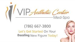 VIP Aesthetic Center  - Hallandale Beach, FL