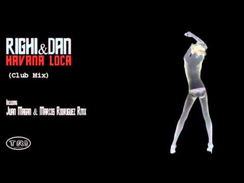 Righi & Dan - Havana Loca (Club Mix)