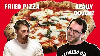 Fried Pizza: Italy's Tastiest Street Food? || Really Dough?