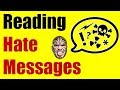 Reading Hate Mail, Hate Messages & Hateful Comments