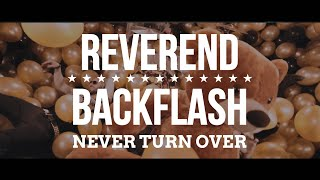 REVEREND BACKFLASH - Never Turn Over (Official Video)