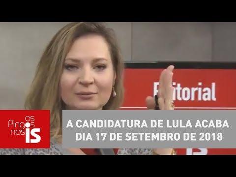 Editorial: A candidatura de Lula acaba dia 17 de setembro de 2018; entenda