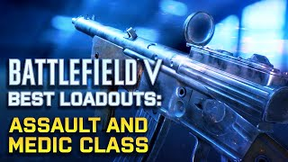 Battlefield V - Advanced Loadouts: Assault & Medic