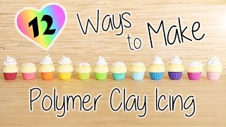 12 Ways to Make Icing/Frosting│Polymer Clay DIY Tutorial