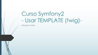 Tutorial: Usar Template en Symfony2 [Paso a paso]