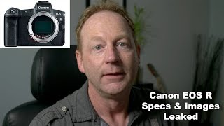 Canon EOS R Full Frame Mirrorless Camera Leaked Specs And Images