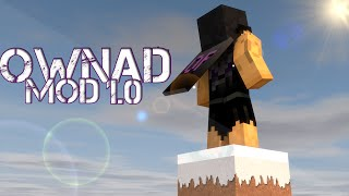 OwnadMod 1.0 - Review + Tutorial + Download! (1.7.10) ☮Ownad☮