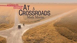 3/13/2016; Crimson Thread: At A Crossroad; Rev. Mark Martin; 9:15svc