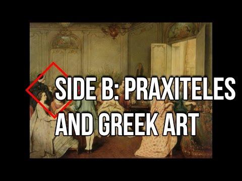 Episode IX Side B Praxiteles and Greek Art