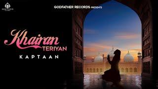 Khairan Teriyan (Lyrical Video) Kaptaan | Dr. Zeus | New Punjabi Songs 2020 | Godfather Records