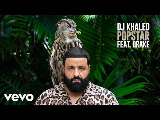 DJ Khaled ft. Drake - POPSTAR (Official Audio)