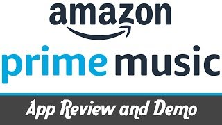 Amazon Prime Music App Review and Demo Video | Amazon Prime Subscription Apps